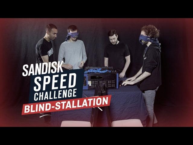 SanDisk Speed Challenge: Blind-stallation