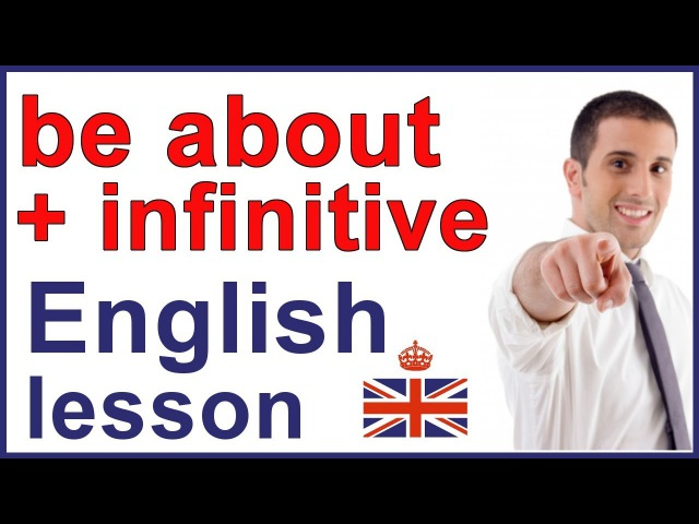 Be about infinitive | English grammar lesson