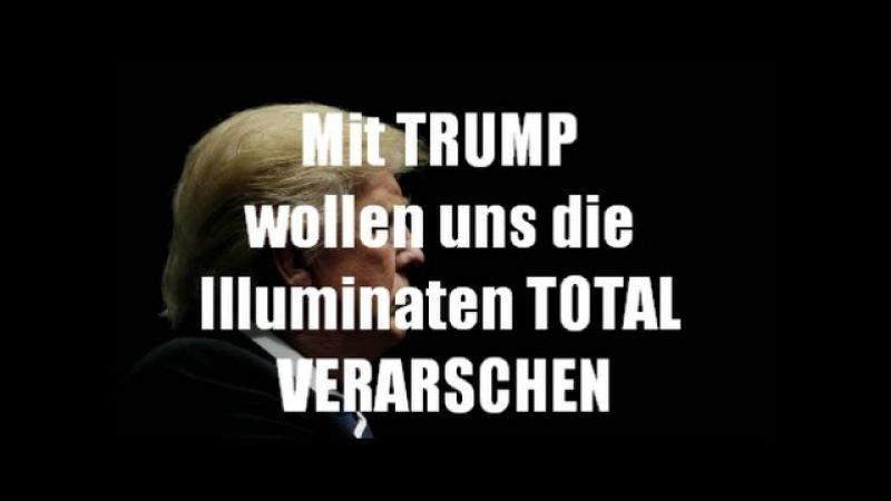 Trump die Verarsche der Illuminaten !