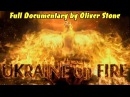 UKRAINE ON FIRE: The Real Story. Full Documentary by Oliver Stone (Original English version)