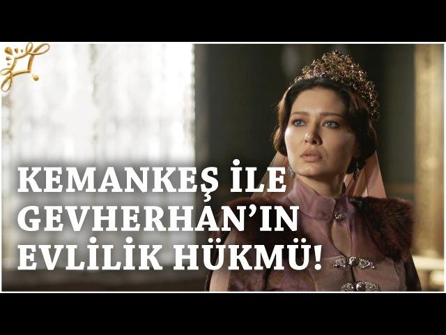 Muhteşem Yüzyıl Kösem Yeni Sezon 15.Bölüm (45.Bölüm) | Kemankeş İle Gevherhanın Evlilik Hükmü!