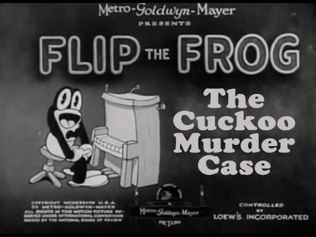 The Cuckoo Murder Case (1930) Flip the Frog Cartoons