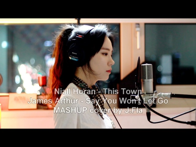 This Town Say You Won't Let Go ( MASHUP cover by J.Fla )