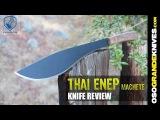 Condor Thai Enep Machete 18 Review  OsoGrandeKnives