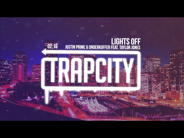 Justin Prime Onderkoffer feat. Taylor Jones - Lights Off