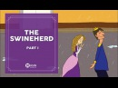 Learn English Listening English Stories - 78. The Swineherd part 1