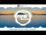 Bassjackers vs Skytech &amp Fafaq  Pillowfight (Original Mix)
