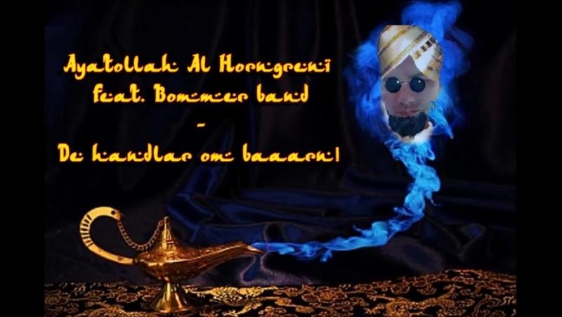 Ayatollah Al Horngreni feat. Bommer band - Det handlar om baaaarn!