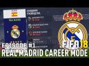 FIFA 18 Карьера тренера за Реал Мадрид 1 НАЧАЛО! КЕМ УСИЛИТЬСЯ