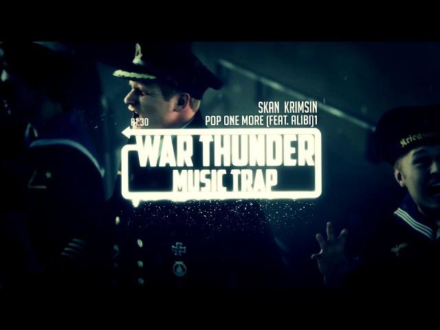 War Thunder Music Trap Skan Krimsin Pop One More feat Alib i1