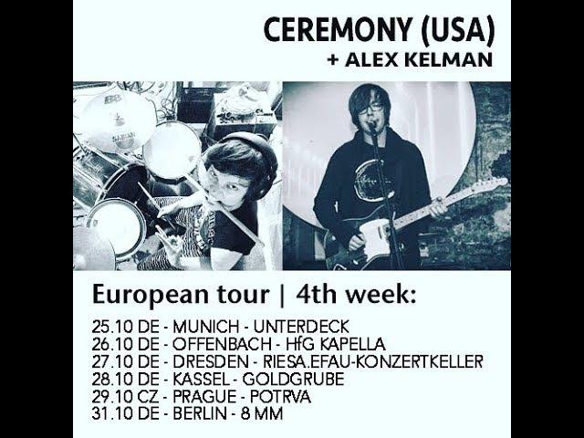 Ceremony (USA) Alex Kelman (RUS) EU TOUR 2017 - week 4