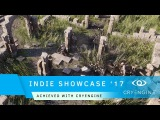 Indie Dev Showcase 2017  Achieved with CRYENGINE