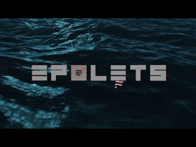 Epolets - Рідина (Діти Моря 2017 Аудіо - Візуал)