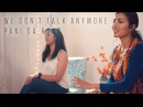 Charlie Puth We Don't Talk Anymore Pani Da Rang Vidya Vox Mashup Cover ft Saili Oak