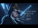 Legends Never Die | Worlds 2017 - League of Legends
