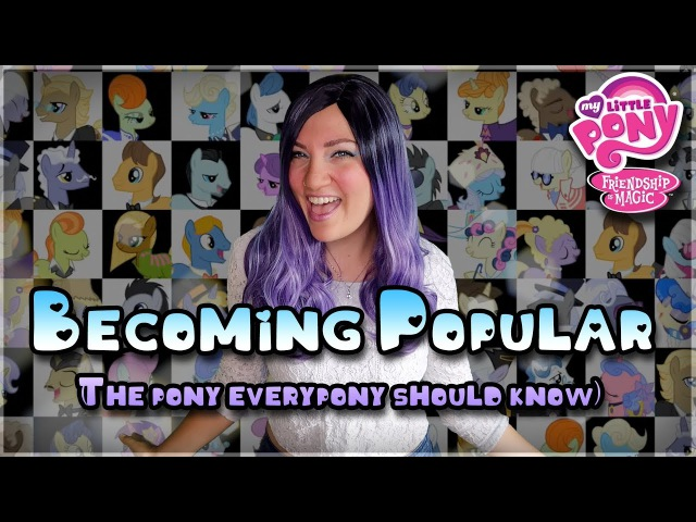Becoming Popular (The Pony Everypony Should Know) - MLP - Nola Klop Cover