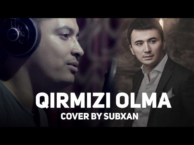 Ulugbek Rahmatullayev - Qirmizi olma (Cover Subxan 2017)