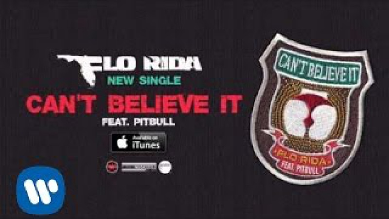 Flo Rida - Cant Believe It ft. Pitbull [Official Audio]