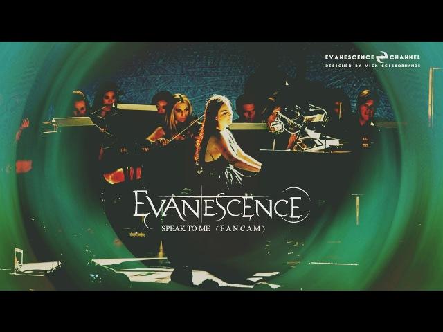 Evanescence - Speak To Me (FanCam Live)