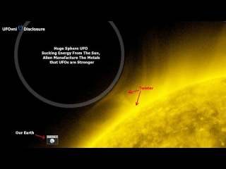 UFO Sucking Energy From The Sun, Alien Manufacture The Metals That UFOs Are Stronger