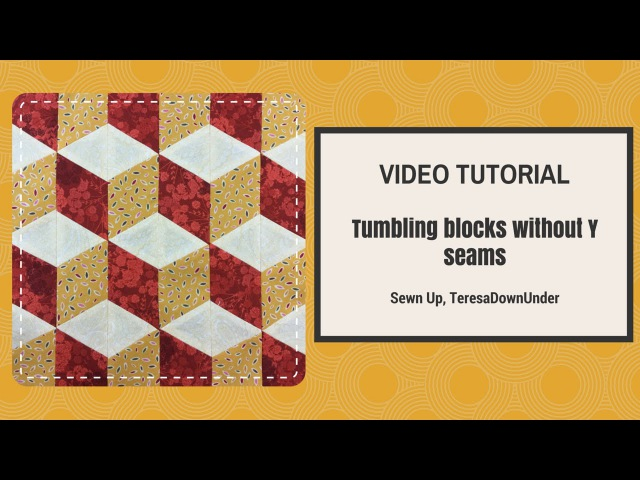 Video tutorial quick and easy tumbling blocks without Y seams