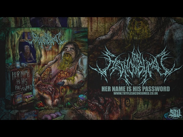 THY FLESH CONSUMED - HER NAME IS HIS PASSWORD [OFFICIAL EP STREAM] (2017) SW EXCLUSIVE