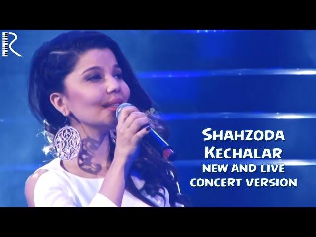 Shahzoda - Kechalar | Шахзода - Кечалар (new and live version)