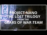 Project Nano the Lost Trilogy by the Gears of War Team Unseen64 Ft. Sam Bam