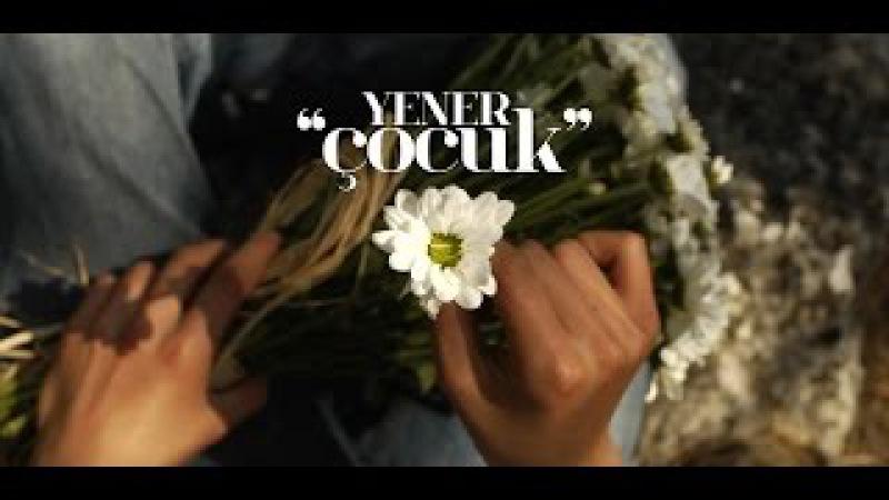 Yener Çevik - Çocuk (Official Video)