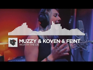 Muzzy Koven Feint - Worth The Lie [Monstercat Release]