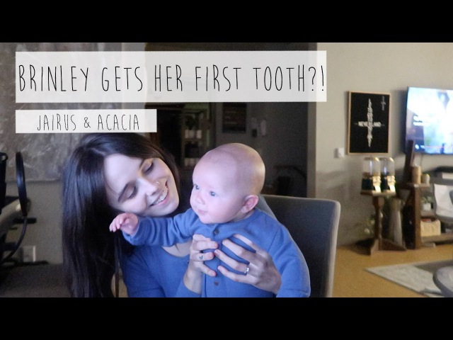 BRINLEY GETS HER FIRST TOOTH?! | ACACIA JAIRUS