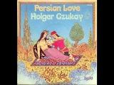 Holger Czukay - Persian love (1979)