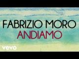 Fabrizio Moro - Andiamo (Lyric Video)