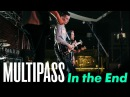 MULTIPASS - In the End (LINKIN PARK cover)