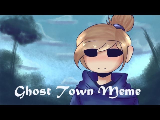 Ghost Town Meme Eddsworld Tamara