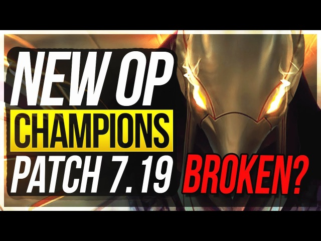 IS AZIR TOO STRONG? NEW OP CHAMPIONS Patch 7.19 | BEST Champs To Carry/Builds - League of Legends