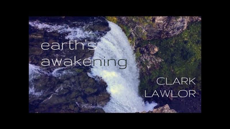 Earth's Awakening - Clark Lawlor | Beautiful cinematic music