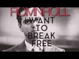 Queen - I Want To Break Free (ROMNROLL cover)