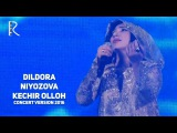 Dildora Niyozova - Kechir Olloh   Дилдора Ниёзова - Кечир Оллох (concert version 2016)