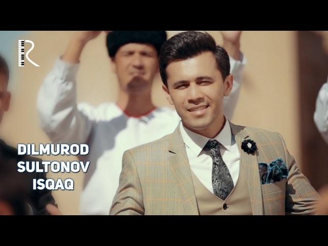 Dilmurod Sultonov - Isqaq | Дилмурод Султонов - Искак