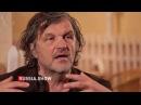 R.S Эмир Кустурица Кино Общество Культура Россия Interview Emir Kusturica