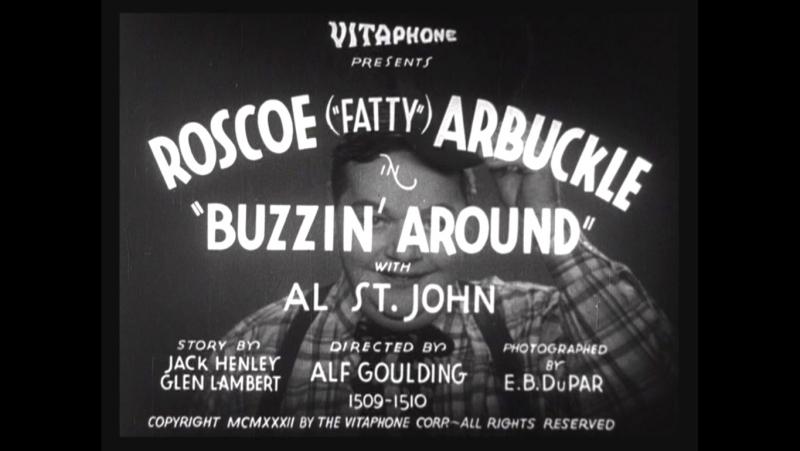 Buzzin' Around (Fatty Arbuckle Short - 1932)