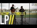 LP - NIGHT LIKE THIS (BalconyTV)