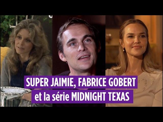 Super Jaimie, Fabrice Gobert et Midnight Texas - SERIES