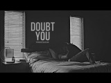 Doubt You [ Philip/Lukas ]