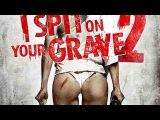 Я плюю на ваши могилы 2 BDRip(ужасы,эротика) I spit on your grave 2 full movie