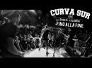Curva Sur - Fino Alla Fine Live @ Colombia