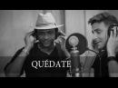 QUÉDATE - Moneda Dura feat. Descemer Bueno