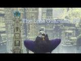 Fabian Kohh - The Last Guardian 6 [ГОВНОГЛАЗИЩЕ!]