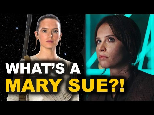 Mary Sue Star Wars - Rey, Rogue One's Jyn Erso - DEFINITION REVIEW